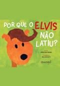 Por Que O Elvis Não Latiu?